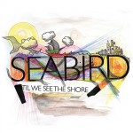 #51 Seabird - 'Til We See the Shore|Credential|2008