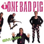 #72 One Bad Pig - Smash|Pure Metal|1989